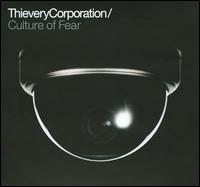 Culture of Fear - Thievery Corporation