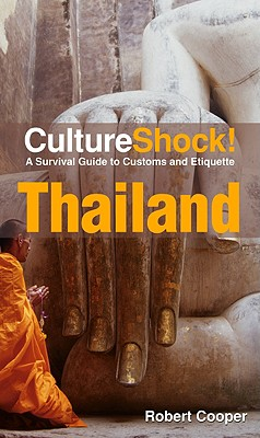 Culture Shock! Thailand: A Survival Guide To Customs And Etiquette - Cooper, Robert