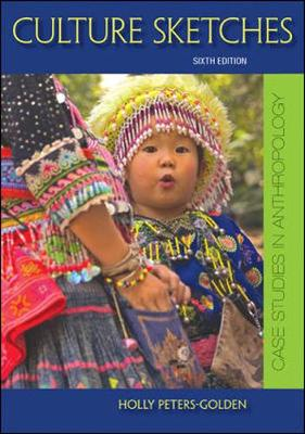 Culture Sketches: Case Studies in Anthropology - Peters-Golden, Holly