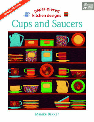 Cups and Saucers: Paper-Pieced Kitchen Designs - Bakker, Maaike