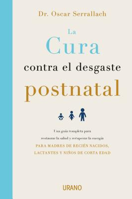 Cura Contra El Desgaste Postnatal, La - Serrallach, Oscar