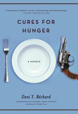 Cures for Hunger - Bechard, Deni Ellis