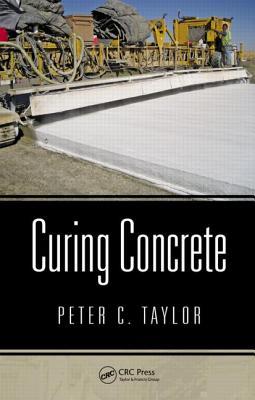 Curing Concrete - Taylor, Peter C.