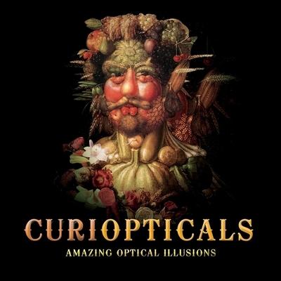 Curiopticals: Amazing Optical Illusions - Sarcone, Gianni A, and Waeber, Marie-Jo