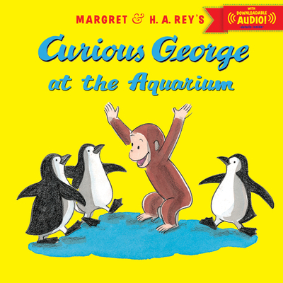 Curious George at the Aquarium - Anderson, R P, and Rey, H A (Creator), and Rey, Margret (Creator)