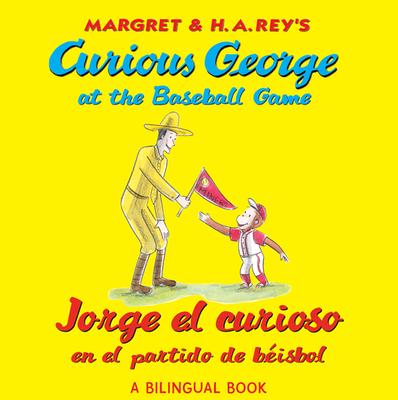 Curious George Jorge el Curioso en el partido de beisbol English/spanish (baseball) - Rey, H.A
