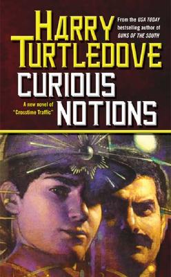 Curious Notions - Turtledove, Harry