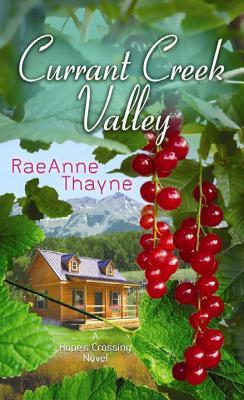 Currant Creek Valley - Thayne, RaeAnne