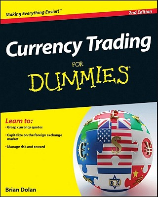 Currency Trading For Dummies - Galant, Mark, and Dolan, Brian