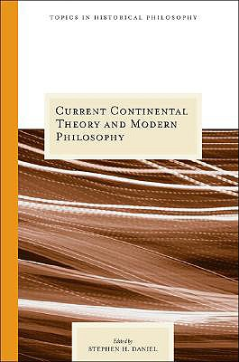 Current Continental Theory and Modern Philosophy - Daniel, Stephen H (Editor)