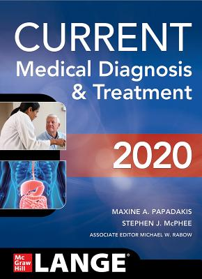 Current Medical Diagnosis and Treatment 2020 - Papadakis, Maxine A, and McPhee, Stephen J, and Rabow, Michael W