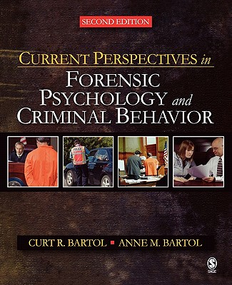 Current Perspectives in Forensic Psychology and Criminal Behavior - Bartol, Curt R, Dr. (Editor), and Bartol, Anne M (Editor)