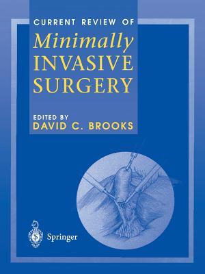 Current Review of Minimally Invasive Surgery - Brooks, David C. (Editor)