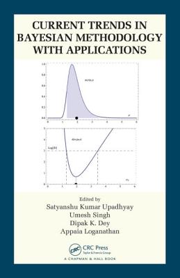 Current Trends in Bayesian Methodology with Applications - Upadhyay, Satyanshu K. (Editor), and Singh, Umesh (Editor), and Dey, Dipak K. (Editor)