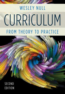 Curriculum: From Theory to Practice - Null, J Wesley