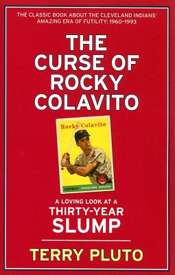 Curse of Rocky Colavito: A Loving Look at a Thirty-Year Slump - Pluto, Terry
