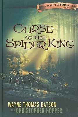 Curse of the Spider King - Batson, Wayne Thomas, and Hopper, Christopher