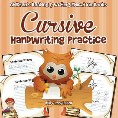 Cursive Handwriting Practice: Children's Reading & Writing Education Books - Baby Professor