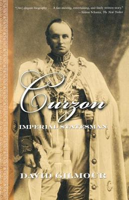 Curzon: Imperial Statesman - Gilmour, David