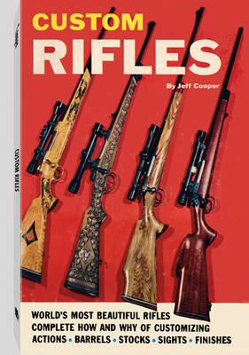 Custom Rifles - Cooper, Jeff, and Reed, Thel (Foreword by)