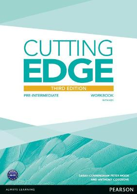 Cutting Edge 3rd Edition Pre-Intermediate Workbook with Key - Cosgrove, Anthony, and Cunningham, Sarah, and Moor, Peter
