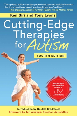 Cutting-Edge Therapies for Autism - Siri, Ken, and Lyons, Tony, and Arranga, Teri (Afterword by)