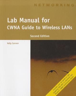 CWNA Guide to Wireless LANs, Lab Manual - Cannon, Kelly