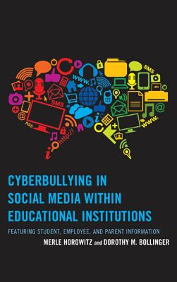 Cyberbullying in Social Media Within Educational Institutions - Horowitz, Merle