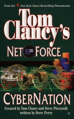 Cybernation: Net Force 06 - Perry, Steve, Dr., and Clancy, Tom (Creator), and Pieczenik, Steve R (Creator)