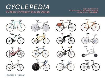 Cyclepedia: A Tour of Iconic Bicycle Designs - Embacher, Michael