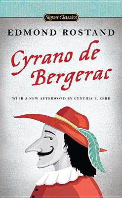Cyrano de Bergerac: A Heroic Comedy in Five Acts - Rostand, Edmond, and Bair, Lowell (Translated by), and Lawson, Eteel (Introduction by)