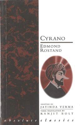Cyrano - Rostand, Edmond, and Bolt, Ranjit (Translated by)