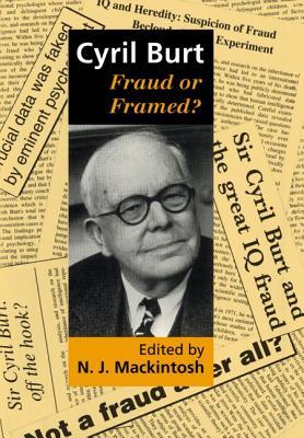 Cyril Burt: Fraud or Framed? - Mackintosh, N J (Editor)
