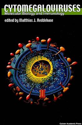 Cytomegaloviruses: Molecular Biology and Immunology - Reddehase, Matthias J (Editor), and Lemmermann, Niels (Editor)