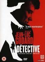 D�tective - Don Leaver; Jean-Luc Godard