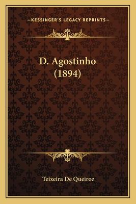 D. Agostinho (1894) - De Queiroz, Teixeira