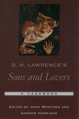 D. H. Lawrence's Sons and Lovers: A Casebook - Worthen, John, Professor (Editor)