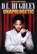 D.L. Hughley: Unapologetic
