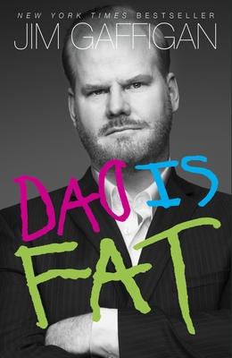 Dad Is Fat - Gaffigan, Jim