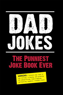 Dad Jokes: The Punniest Joke Book Ever - Editors of Portable Press