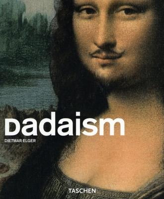 Dadaism - Grosenick, Uta (Editor), and Elger, Dietmar