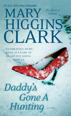 Daddy's Gone a Hunting - Clark, Mary Higgins