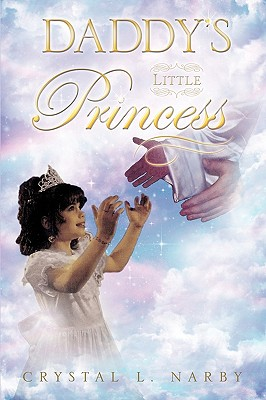 Daddy's Little Princess - Narby, Crystal L