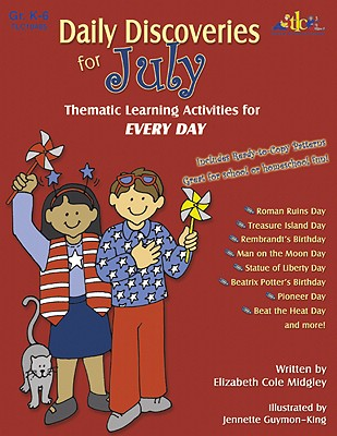 Daily Discoveries for July: Thematic Learning Activities for Every Day, Grades K-6 - Midgley, Elizabeth Cole