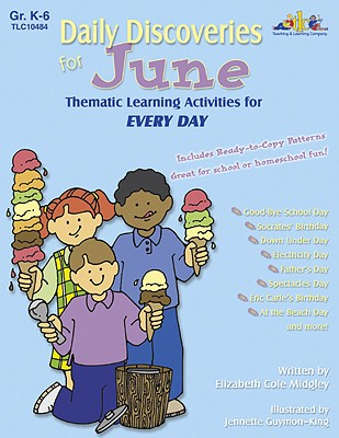 Daily Discoveries for June: Thematic Learning Activities for Every Day, Grades K-6 - Midgley, Elizabeth Cole