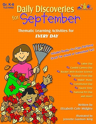 Daily Discoveries for September: Thematic Learning Activities for Every Day, Grades K-6 - Midgley, Elizabeth Cole