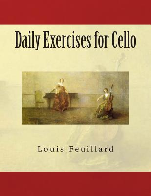 Daily Exercises for Cello - Fleury, Paul M (Editor), and Feuillard, Louis R