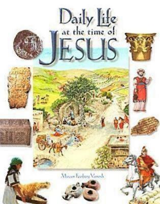 Daily Life at the Time of Jesus - Vamosh, Miriam Feinberg