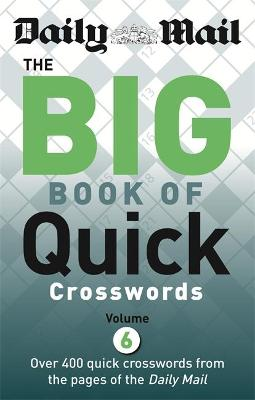 Daily Mail Big Book of Quick Crosswords Volume 6 - Daily Mail