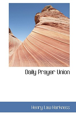 Daily Prayer Union - Harkness, Henry Law